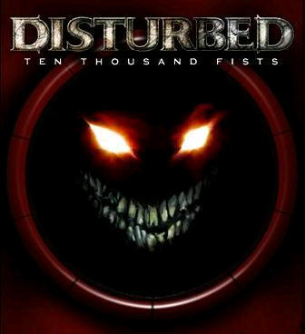 Ten thousand fist by disturbed can
